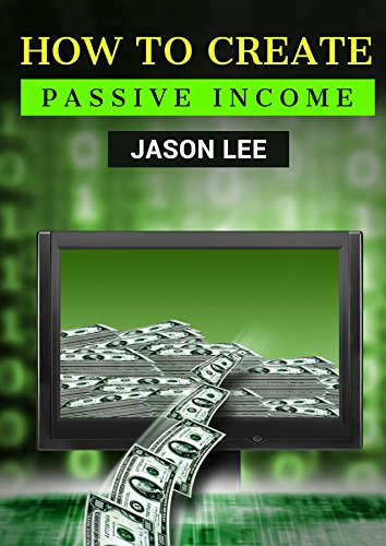 Download How to Create Passive Income: Great Ideas to Escape the 9-5 and Make Money on The Side! (English Edition) B00W7PI5OO