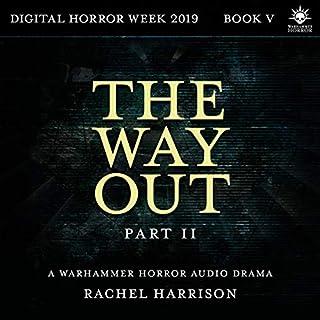 The Way Out: Part 2                   Auteur(s):                                                                                                                                 Rachel Harrison                               Narrateur(s):                                                                                                                                 Grace Andrews,                                                                                        Steve Conlin,                                                                                        Matthew Hunt,                   Autres                 Durée: 27 min     1 évaluation     Au global 5,0