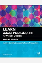 Learn Adobe Photoshop CC for Visual Communication: Adobe Certified Associate Exam Preparation (Adobe Certified Associate (ACA)) Kindle Edition