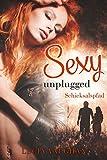 Sexy unplugged : Schicksalspfad (Feelings Reihe 2)