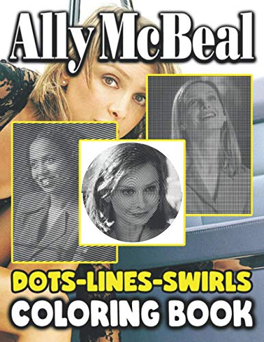 Ally Mcbeal Dots Lines Swirls Coloring Book: Adult Dots-Lines-Swirls Activity Books Relaxing...