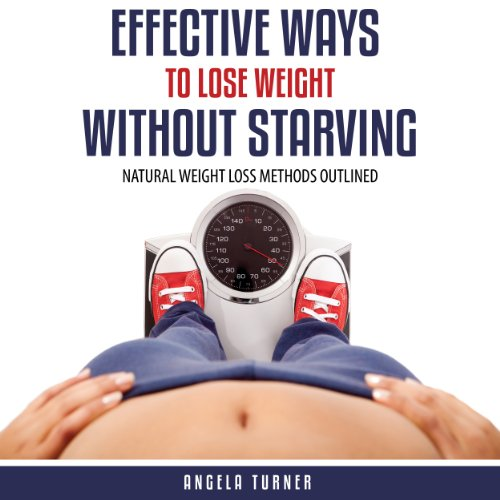Effective Ways to Lose Weight without Starving audiobook cover art