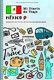 México Mi Diario de Viaje: Libro de Registro de Viajes Guiado Infantil - Cuaderno de Recuerdos de Actividades en Vacaciones para Escribir, Dibujar, Afirmaciones de Gratitud para Niños y Niñas
