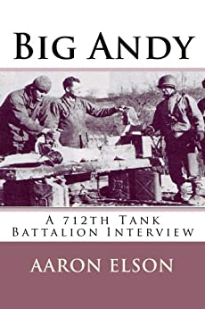 Big Andy a 712th Tank Battalion Interview by [Aaron Elson]