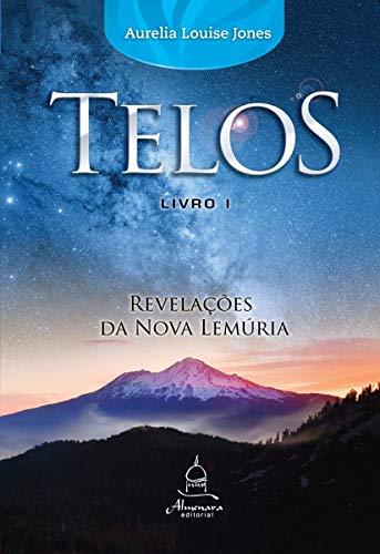 Telos Livro Um - Revelações da Nova Lemúria