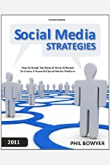 Social Media Strategies - How To Break The Rules & Think Different To Create A Powerful Social Media Platform Kindle Edition