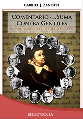 Comentario a la Suma Contra Gentiles: Un puente entre el siglo XIII y el siglo XXI (Biblioteca Instituto Acton nº 12) (Spanish Edition)