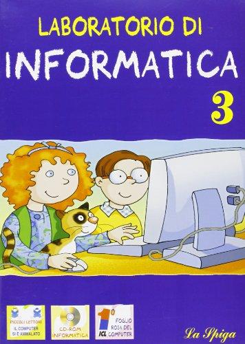 Laboratorio di informatica. Per la Scuola elementare (Vol. 3)