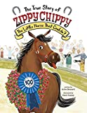 The True Story of Zippy Chippy: The Little Horse That Couldn't