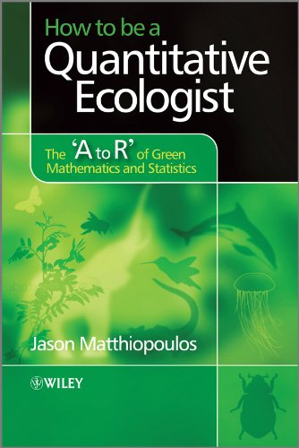 How to be a Quantitative Ecologist: The 'A to R' of Green Mathematics and Statistics (Aerospace Series (Pep)) (English Edition)