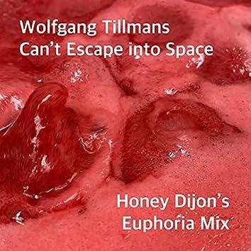 Can't Escape into Space (Honey Dijon's Euphoria Mix)