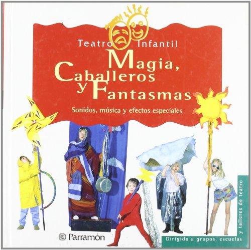 Magia,caballeros y fantasmas - teatro infantil - 9788434219410