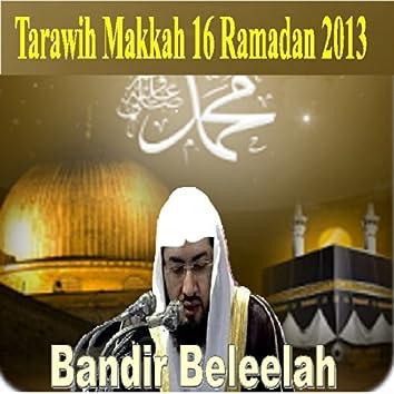 Tarawih Makkah 16, Ramadan 2013 (Quran - Coran - Islam)