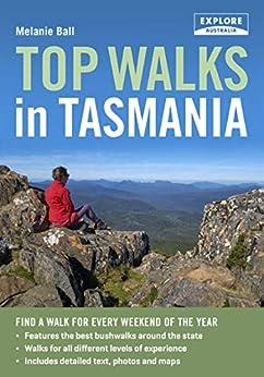 Top Walks in Tasmania by [Melanie Ball]