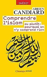 livre Comprendre l'Islam - ou plutôt : pourquoi on n'y comprend rien