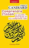 Comprendre l'Islam - Pourquoi on n'y comprend rien