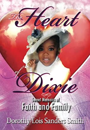 The Heart of Dixie: Sweet Memoirs of Faith and Family