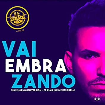 Vai Embrazando - Spanish/English Version