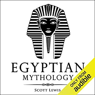 Egyptian Mythology: Classic Stories of Egyptian Myths, Gods, Goddesses, Heroes, and Monsters audiobook cover art