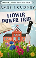 Flower Power Trip: Clear Print Hardcover Edition