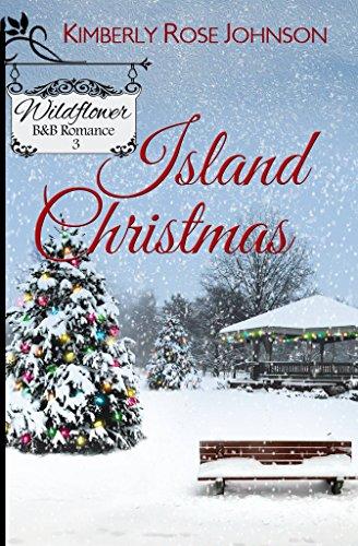 Book: Island Christmas (Wildflower B&B Romance Book 3) by Kimberly Rose Johnson