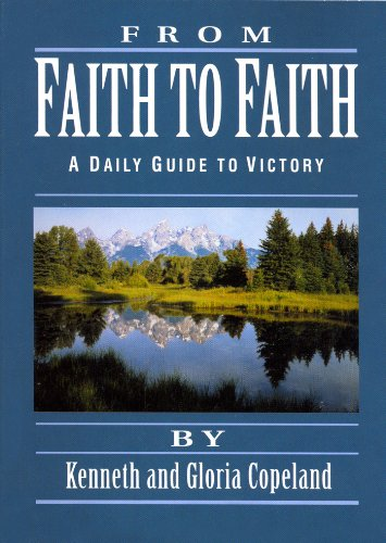 From Faith to Faith: A Daily Guide to Victory (English Edition) von [Kenneth Copeland, Gloria Copeland]