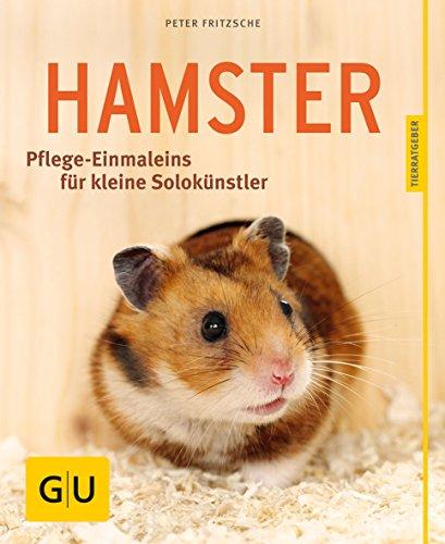 Hamster: Pflege-Einmaleins für kleine Solokünstler (GU Tierratgeber)