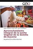 Aprovechamiento Integral de la Leche Vegetal de la Semilla de Auyama: Auyama (Cucurbita máxima)