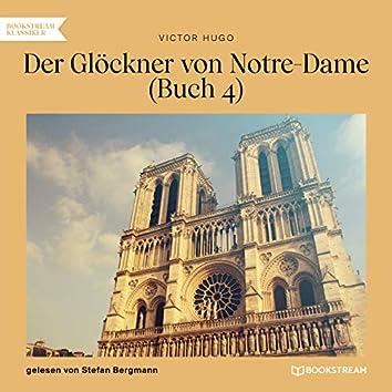 Der Glöckner von Notre-Dame, Buch 4 (Ungekürzt)