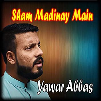 Sham Madinay Main - Single