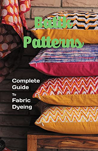 Batik Patterns: Complete Guide To Fabric Dyeing: Simpur Technique (English Edition)