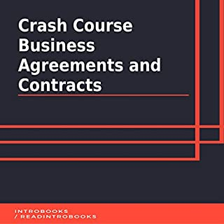Crash Course Business Agreements and Contracts                   By:                                                                                                                                 IntroBooks                               Narrated by:                                                                                                                                 Andrea Giordani                      Length: 37 mins     1 rating     Overall 2.0