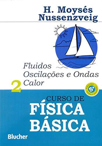 Curso de Física Básica: Fluidos, Oscilações e Ondas, Calor (Volume 2)