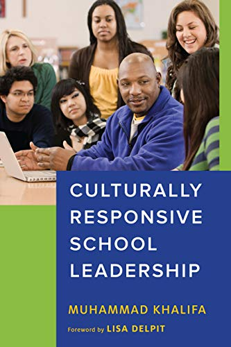 Compare Textbook Prices for Culturally Responsive School Leadership Race and Education  ISBN 9781682532072 by Khalifa, Muhammad,Milner IV, H. Richard,Delpit, Lisa