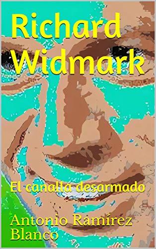 Richard Widmark: El canalla desarmado