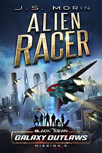 Alien Racer: Mission 5 (Black Ocean: Galaxy Outlaws) (English Edition)