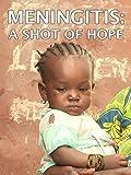 Meningitis: A Shot of Hope