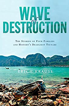 Wave of Destruction: The Stories of Four Families and History's Deadliest Tsunami by [Erich Krauss]