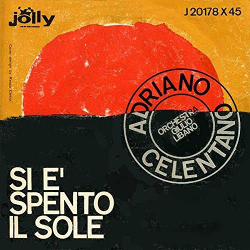 Adriano Celentano – Si È Spento Il Sole