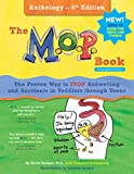 The M.O.P. Book: A Guide to the Only Proven Way to STOP Bedwetting and Accidents - Anthology 4th Edition