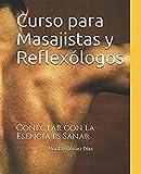 Curso para Masajistas y Reflexólogos: Conectar con la Esencia es Sanar