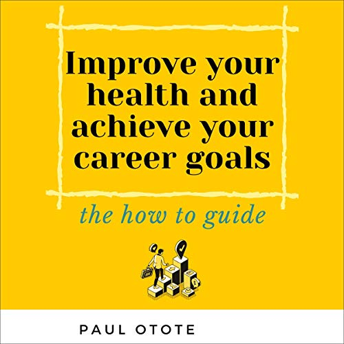 『Improve Your Health and Achieve Your Career Goals』のカバーアート