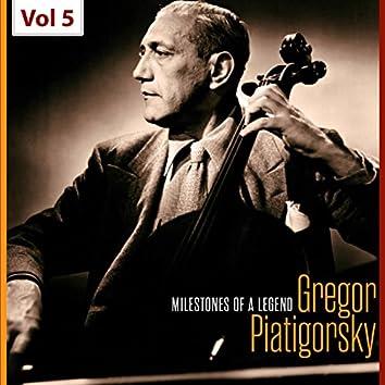 Milestones of a Legend - Gregor Piatigorsky, Vol. 5