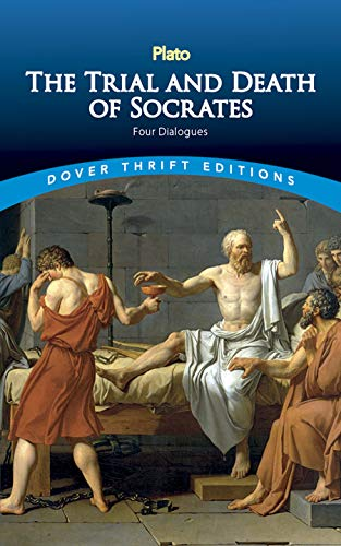 The Trial and Death of Socrates: Four Dialogues (Dover...