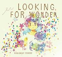 Looking for Wonder (るきんふぉーわんだー)