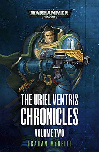 The Uriel Ventris Chronicles: Volume Two (Warhammer 40,000)