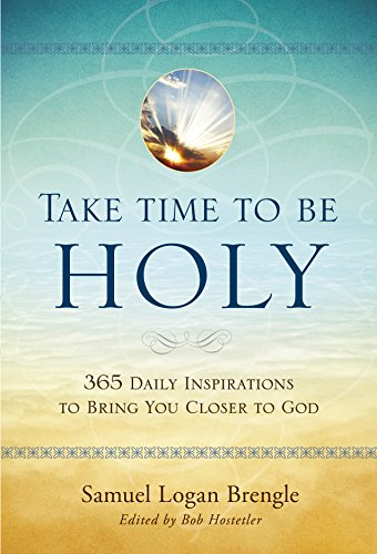 Book: Take Time to Be Holy - 365 Daily Inspirations to Bring You Closer to God by Bob Hostetler