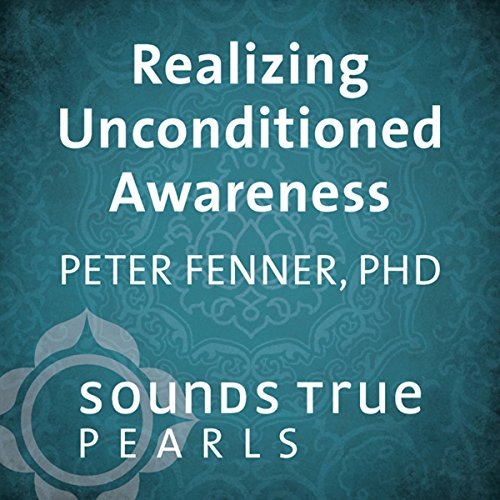 Realizing Unconditioned Awareness audiobook cover art