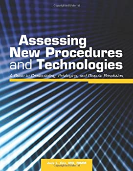 Paperback Assessing New Procedures and Technologies: A Guide to Credentialing, Privileging, and Dispute Resolution Book