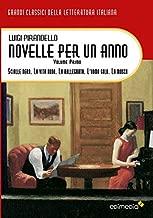 Novelle per un anno. (Vol I) Scialle nero. La vita nuda. La rallegrata.  L'uomo solo. La mosca (I Grandi Classici della Letteratura Italiana) (Italian Edition)